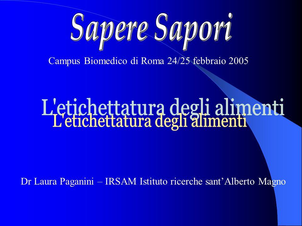 Dr Laura Paganini – IRSAM Istituto ricerche sant'Alberto Magno Campus Biomedico di Roma 24/25 febbraio 2005