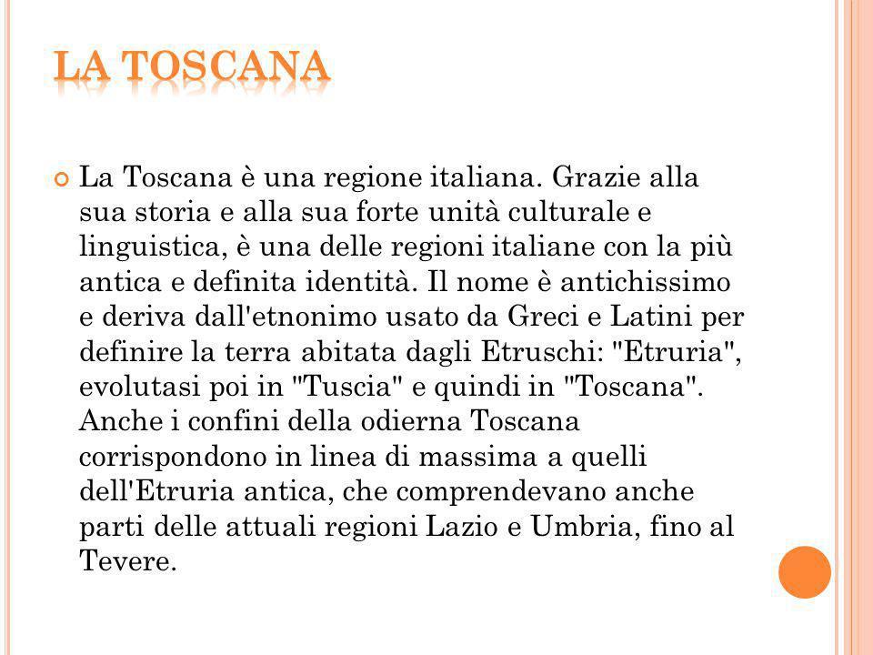 La Toscana è una regione italiana. Grazie alla sua storia e alla sua forte unità culturale e linguistica, è una delle regioni italiane con la più anti