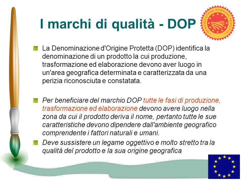 I marchi di qualità - DOP La Denominazione d'Origine Protetta (DOP) identifica la denominazione di un prodotto la cui produzione, trasformazione ed el