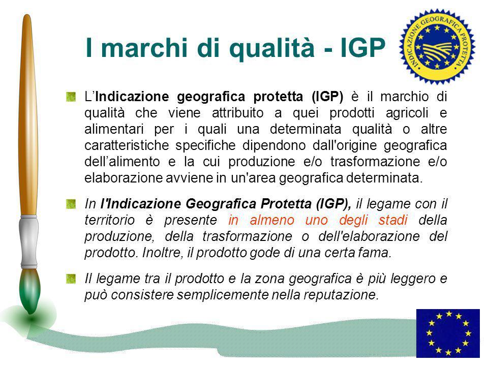 I marchi di qualità - IGP L'Indicazione geografica protetta (IGP) è il marchio di qualità che viene attribuito a quei prodotti agricoli e alimentari p