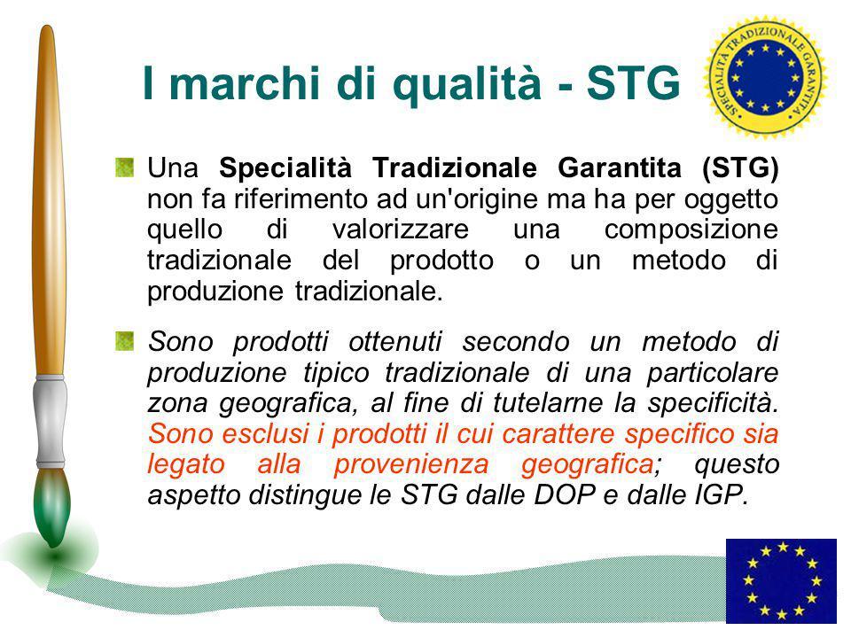 I marchi di qualità - STG Una Specialità Tradizionale Garantita (STG) non fa riferimento ad un'origine ma ha per oggetto quello di valorizzare una com