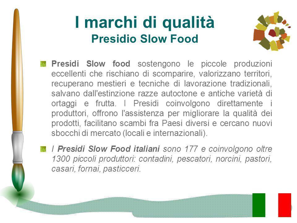 I marchi di qualità Presidio Slow Food Presidi Slow food sostengono le piccole produzioni eccellenti che rischiano di scomparire, valorizzano territor