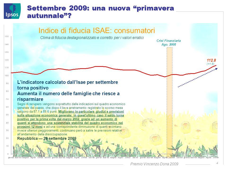 Premio Vincenzo Dona 2009 25 Base: Totale intervistati (N=1000) Detto cinese: siamo ciò che mangiamo .