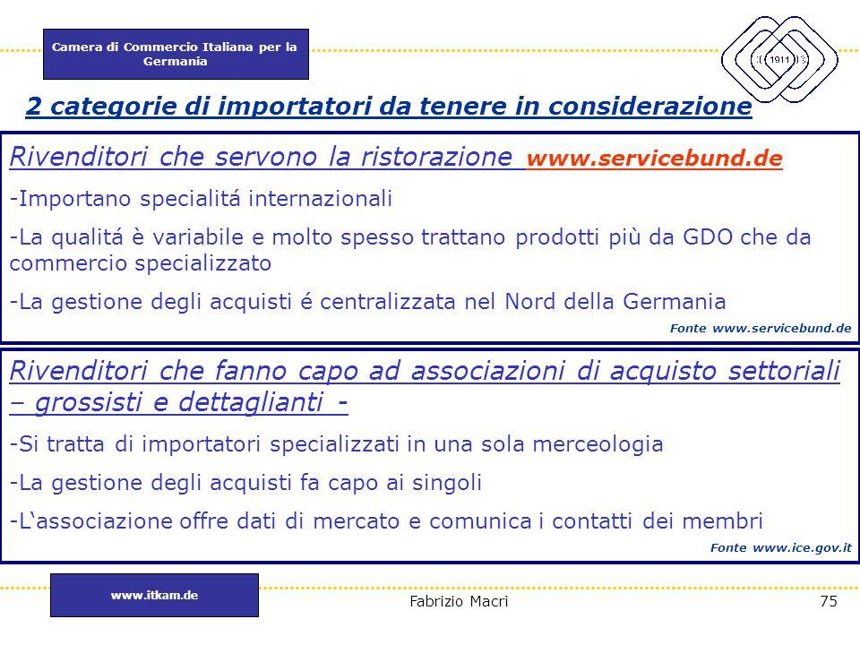 Camera di Commercio Italiana per la Germania www.itkam.de 75Fabrizio Macrì 2 categorie di importatori da tenere in considerazione Rivenditori che serv