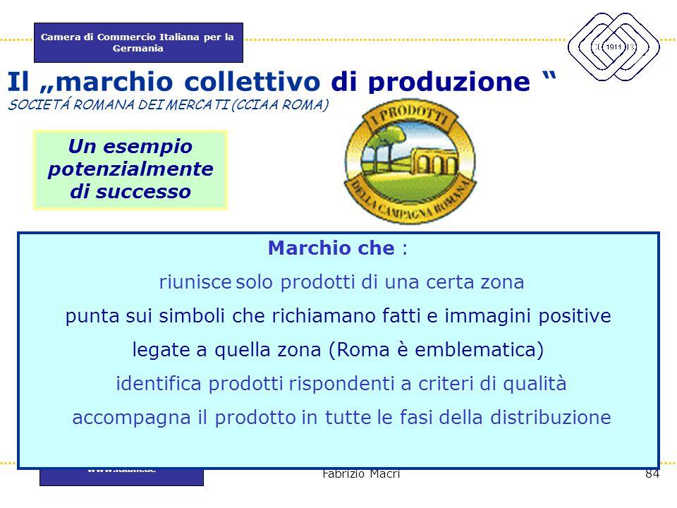 """Camera di Commercio Italiana per la Germania www.itkam.de 84Fabrizio Macrì Il """"marchio collettivo di produzione """" SOCIETÁ ROMANA DEI MERCATI (CCIAA RO"""