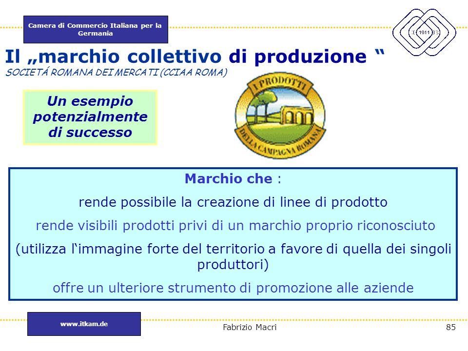 """Camera di Commercio Italiana per la Germania www.itkam.de 85Fabrizio Macrì Il """"marchio collettivo di produzione """" SOCIETÁ ROMANA DEI MERCATI (CCIAA RO"""