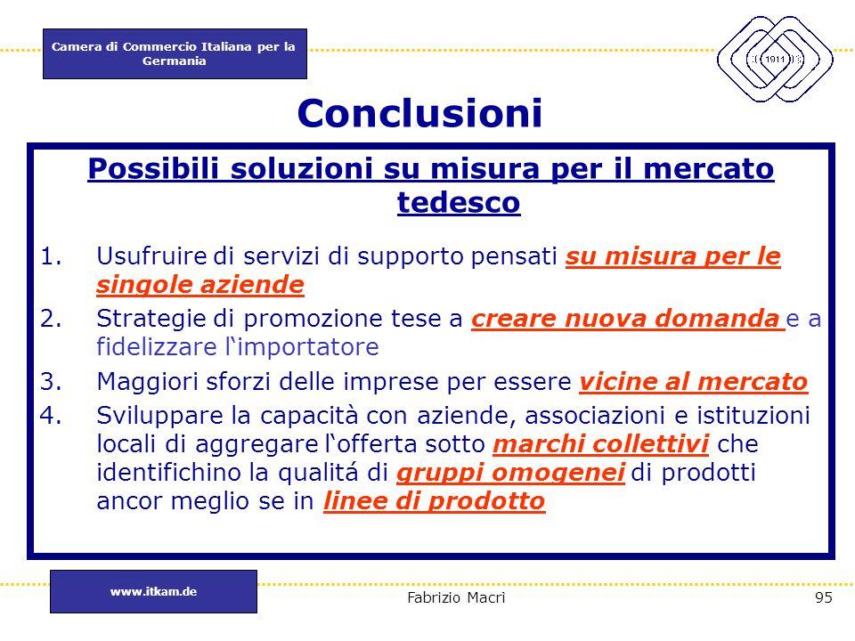 Camera di Commercio Italiana per la Germania www.itkam.de 95Fabrizio Macrì Conclusioni Possibili soluzioni su misura per il mercato tedesco 1.Usufruir