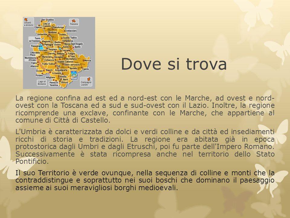 Dove si trova La regione confina ad est ed a nord-est con le Marche, ad ovest e nord- ovest con la Toscana ed a sud e sud-ovest con il Lazio. Inoltre,