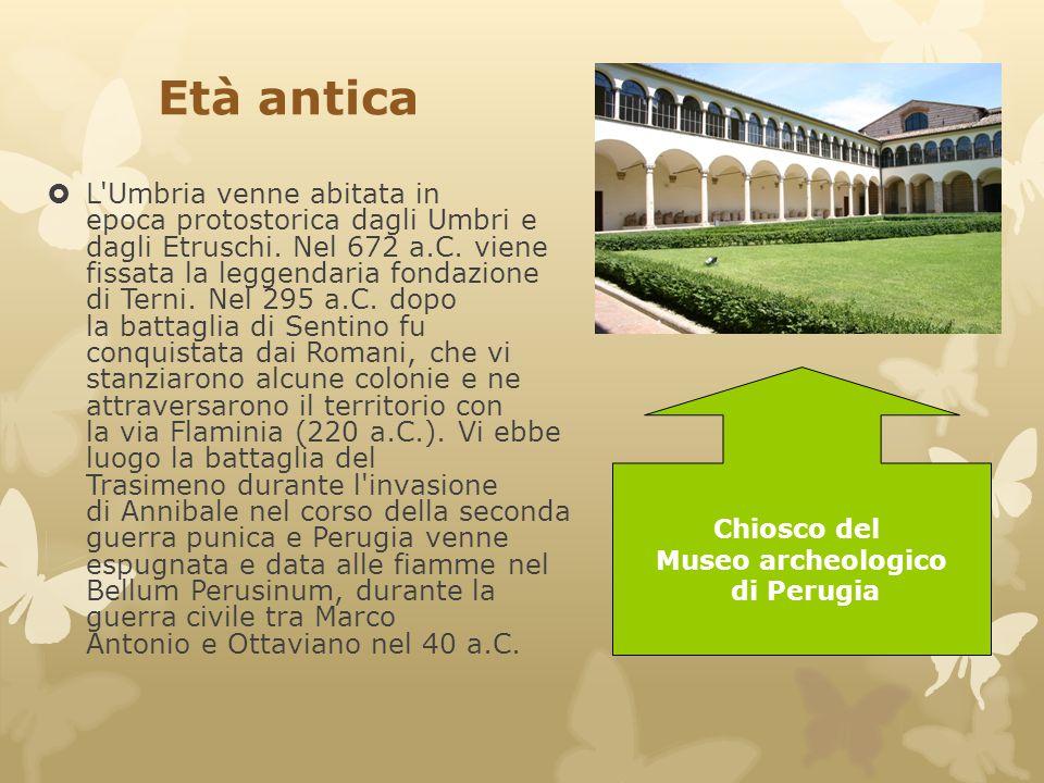 Età antica  L'Umbria venne abitata in epoca protostorica dagli Umbri e dagli Etruschi. Nel 672 a.C. viene fissata la leggendaria fondazione di Terni.
