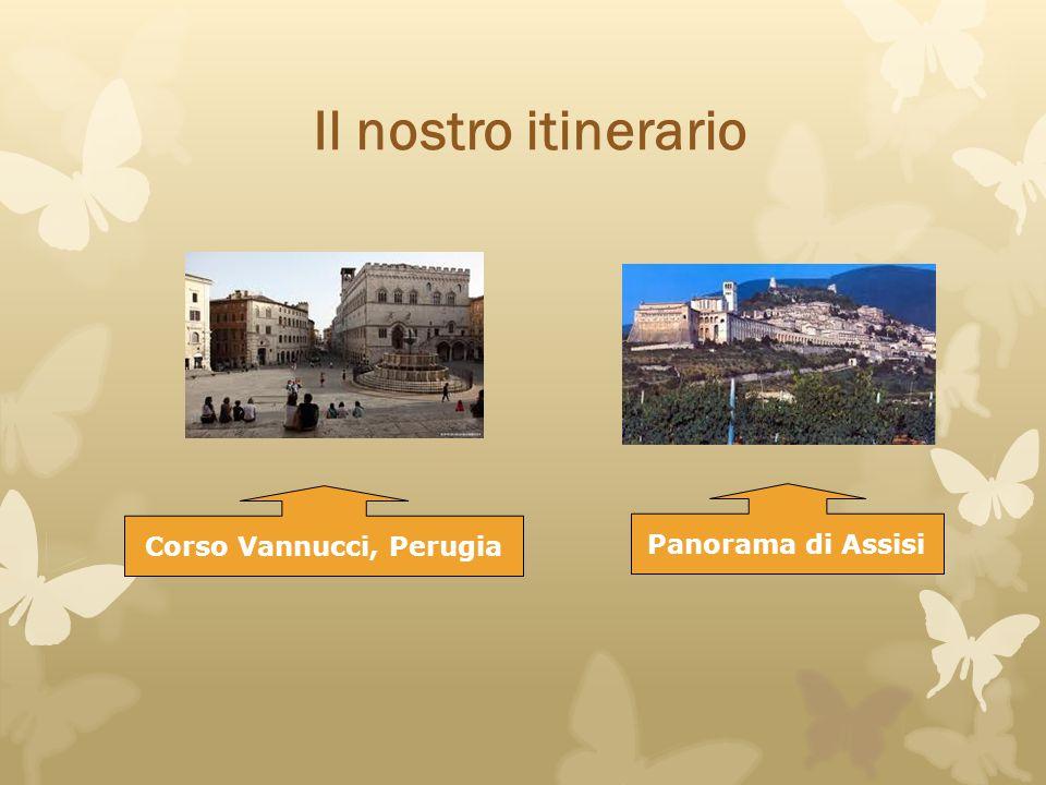 Il nostro itinerario Corso Vannucci, Perugia Panorama di Assisi