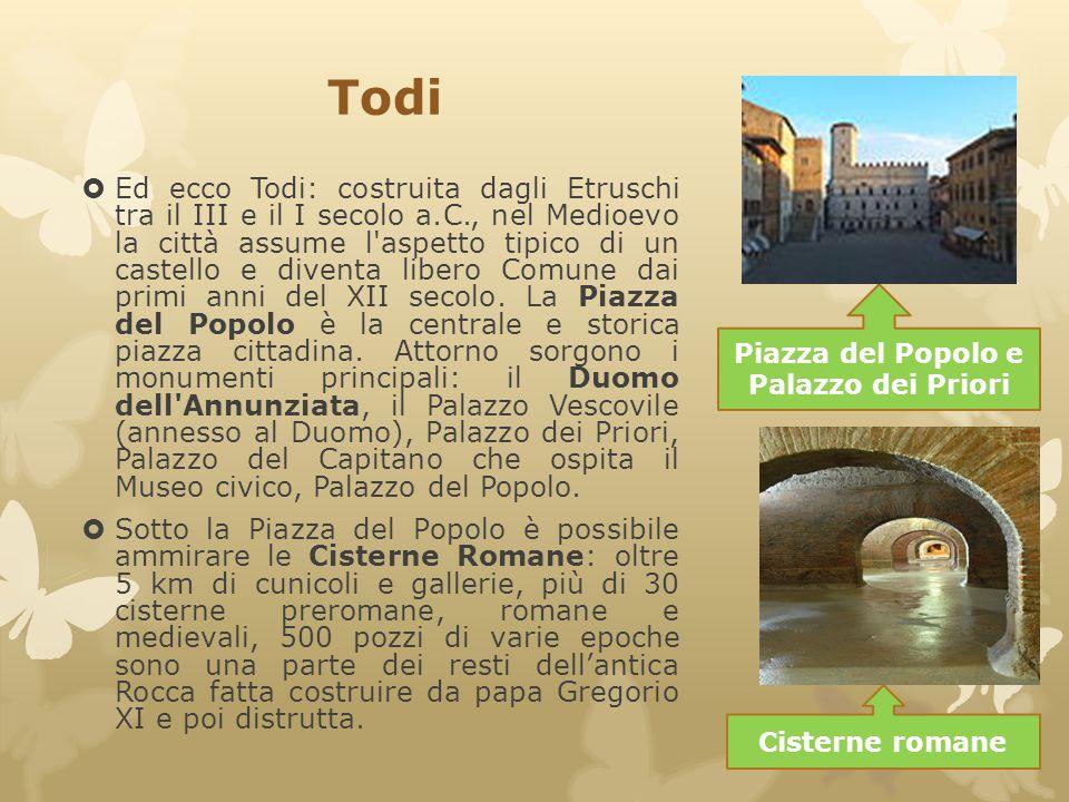 Todi  Ed ecco Todi: costruita dagli Etruschi tra il III e il I secolo a.C., nel Medioevo la città assume l'aspetto tipico di un castello e diventa li