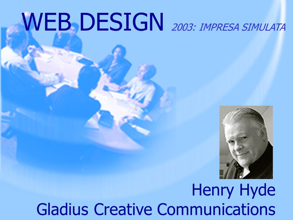 Henry Hyde Gladius Creative Communications WEB DESIGN 2003: IMPRESA SIMULATA