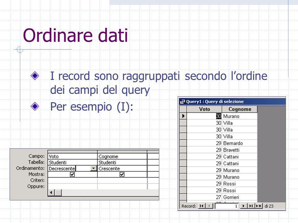 Campi calcolati Nella finestra Zoom: scrivere Superato: iif(Voto=>18, Superato , Fallito )