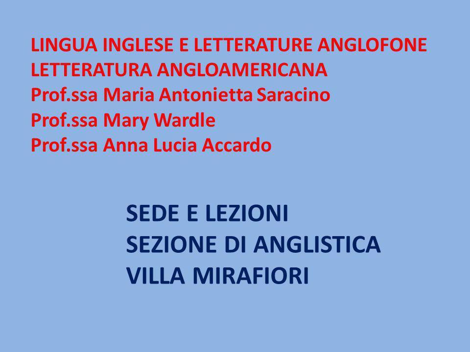 LINGUA INGLESE E LETTERATURE ANGLOFONE LETTERATURA ANGLOAMERICANA Prof.ssa Maria Antonietta Saracino Prof.ssa Mary Wardle Prof.ssa Anna Lucia Accardo
