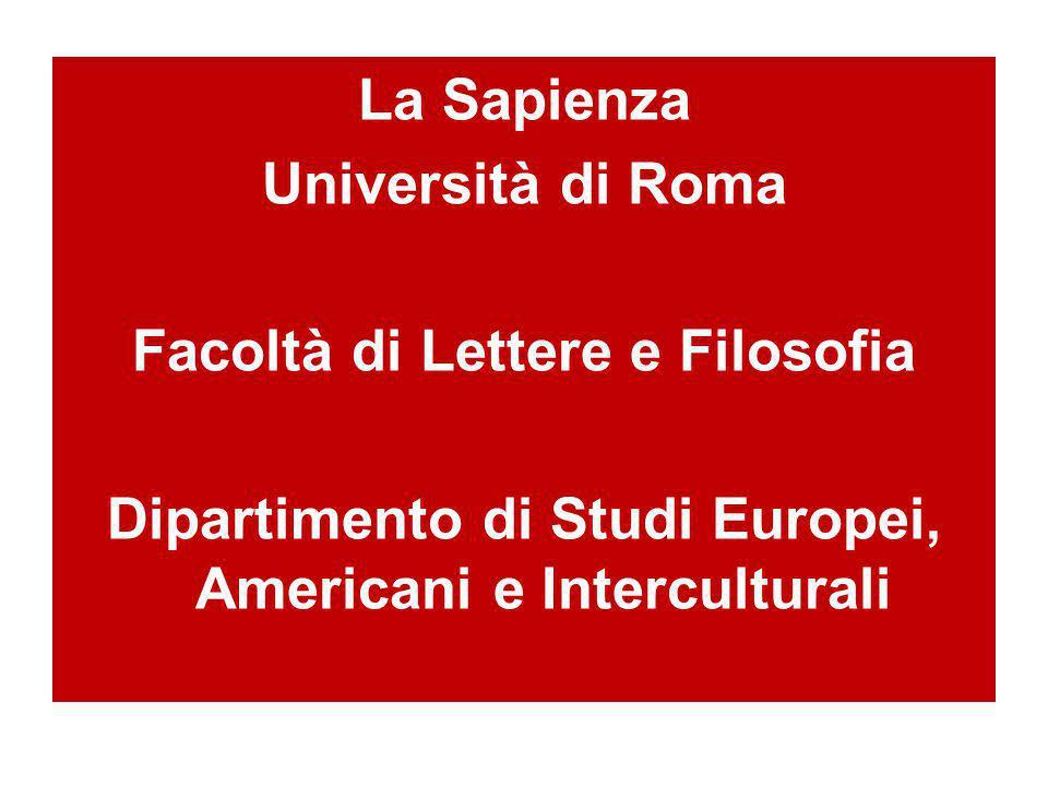 La Sapienza Università di Roma Facoltà di Lettere e Filosofia Dipartimento di Studi Europei, Americani e Interculturali