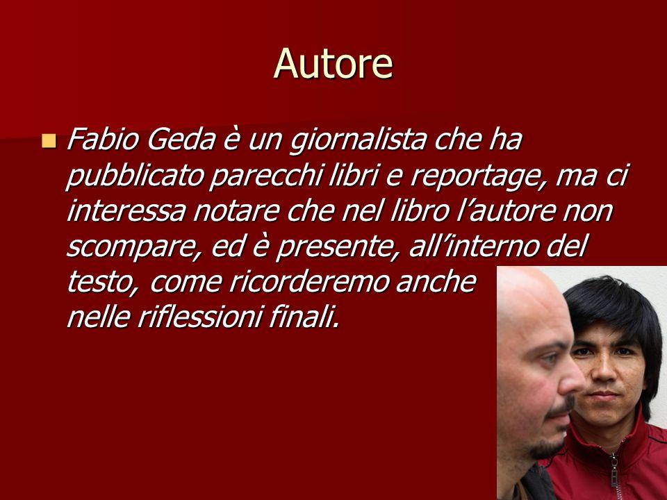 Autore Fabio Geda è un giornalista che ha pubblicato parecchi libri e reportage, ma ci interessa notare che nel libro l'autore non scompare, ed è pres