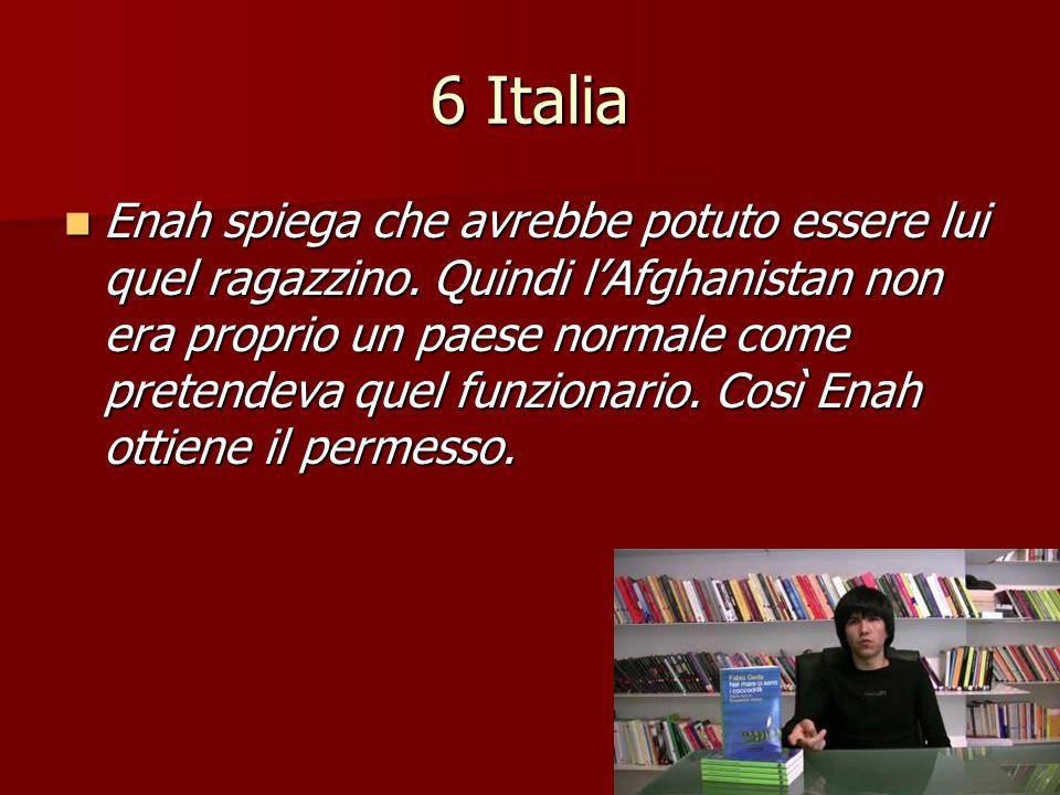 6 Italia Enah spiega che avrebbe potuto essere lui quel ragazzino. Quindi l'Afghanistan non era proprio un paese normale come pretendeva quel funziona