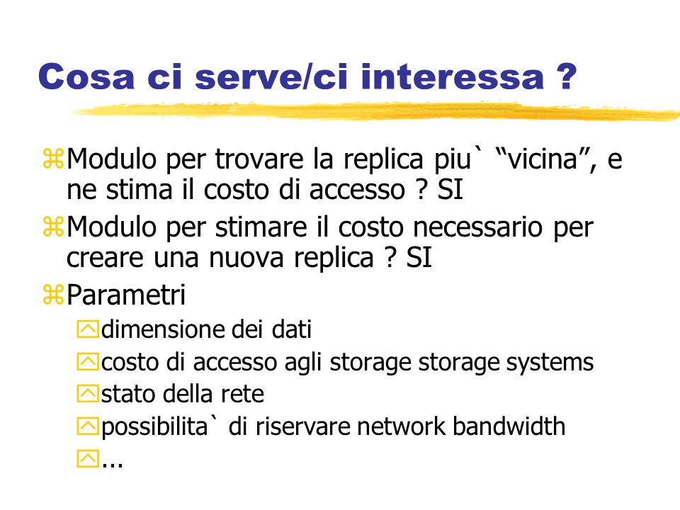 Cosa ci serve/ci interessa .