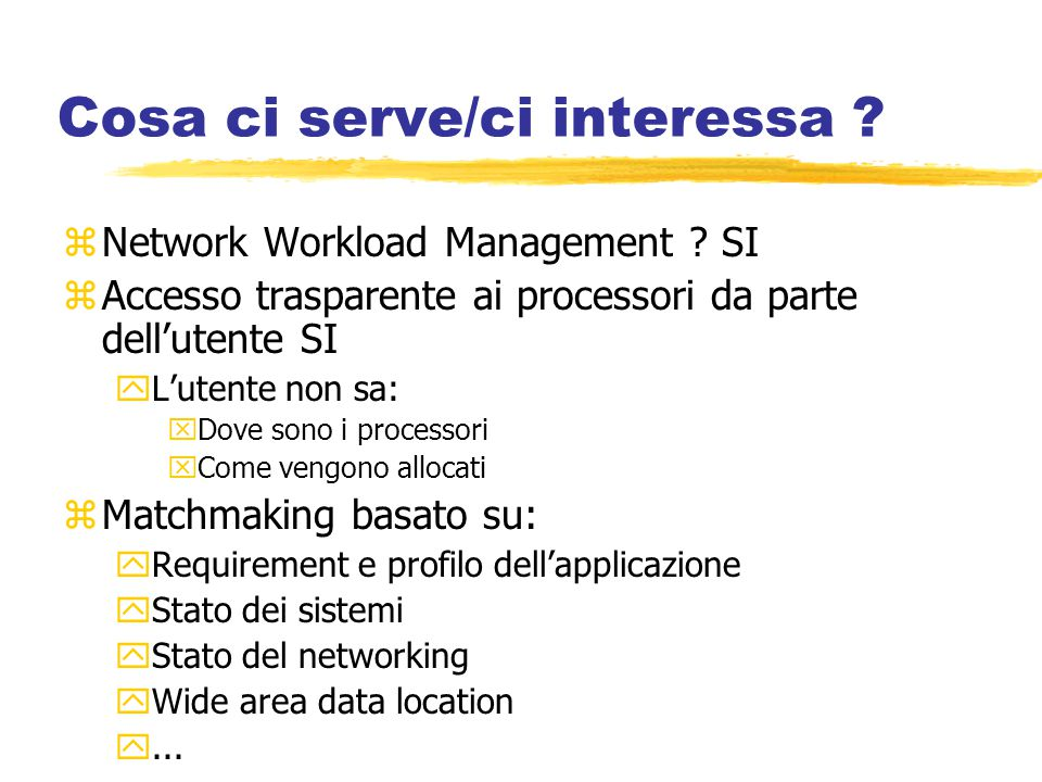 Cosa ci serve/ci interessa . zNetwork Workload Management .