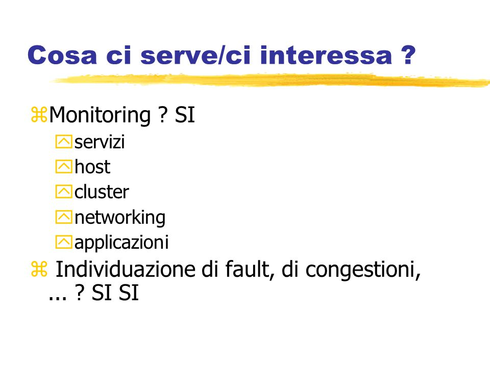 Cosa ci serve/ci interessa . zMonitoring .
