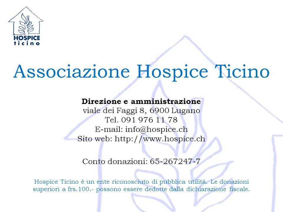 Associazione Hospice Ticino Direzione e amministrazione viale dei Faggi 8, 6900 Lugano Tel.