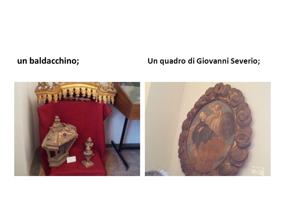 un baldacchino; Un quadro di Giovanni Severio;