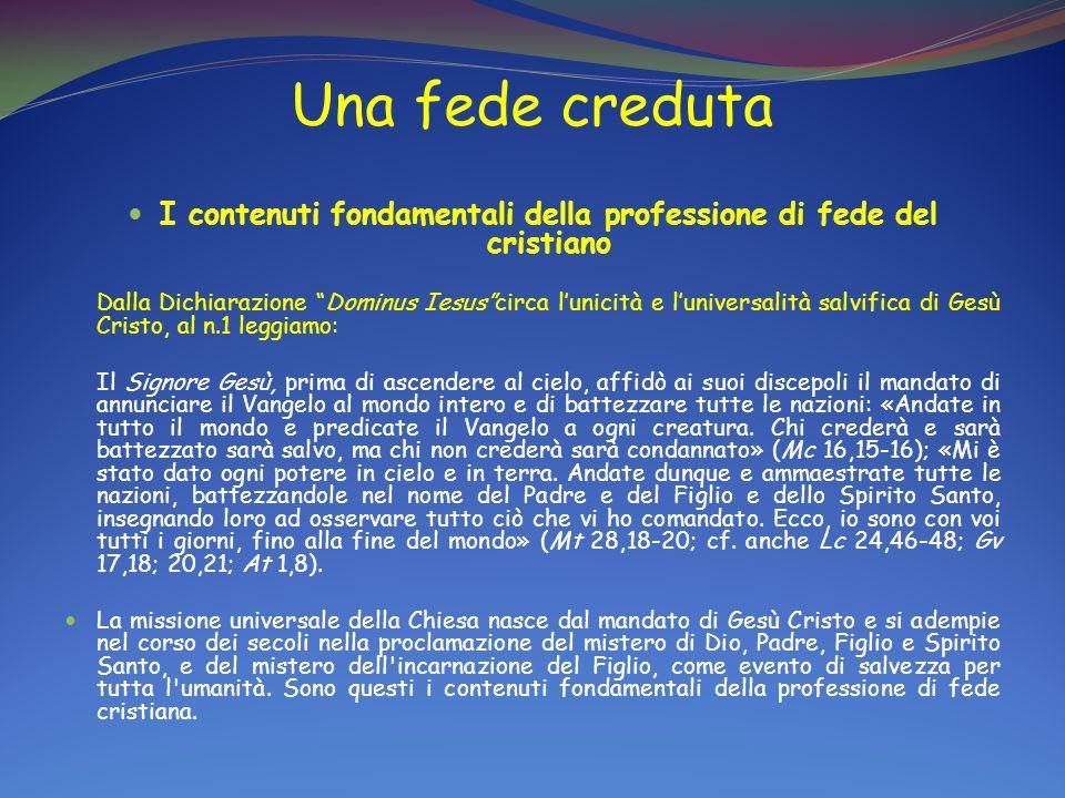 """Una fede creduta I contenuti fondamentali della professione di fede del cristiano Dalla Dichiarazione """"Dominus Iesus""""circa l'unicità e l'universalità"""