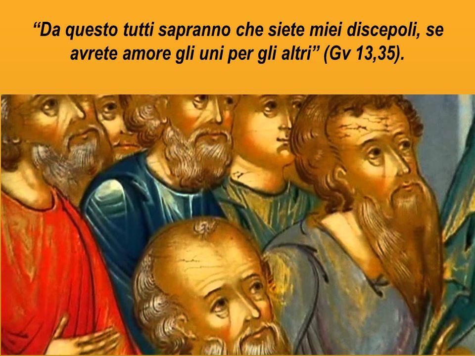 """""""Da questo tutti sapranno che siete miei discepoli, se avrete amore gli uni per gli altri"""" (Gv 13,35)."""