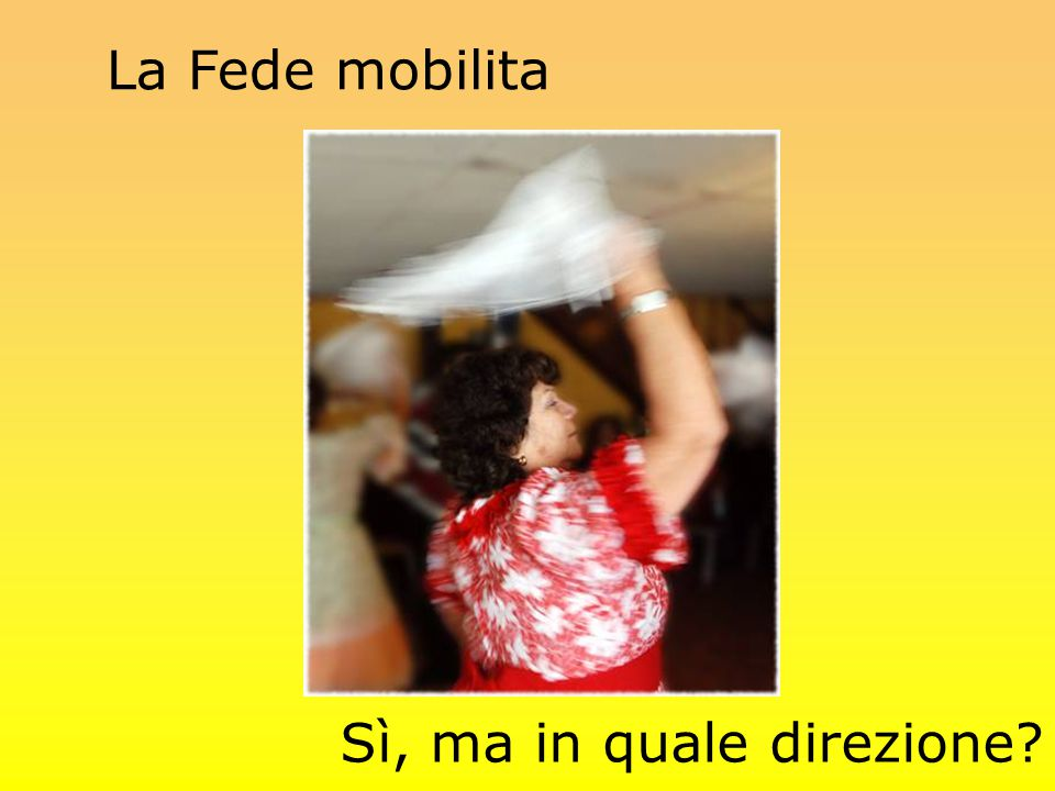 La Fede mobilita Sì, ma in quale direzione? Bild