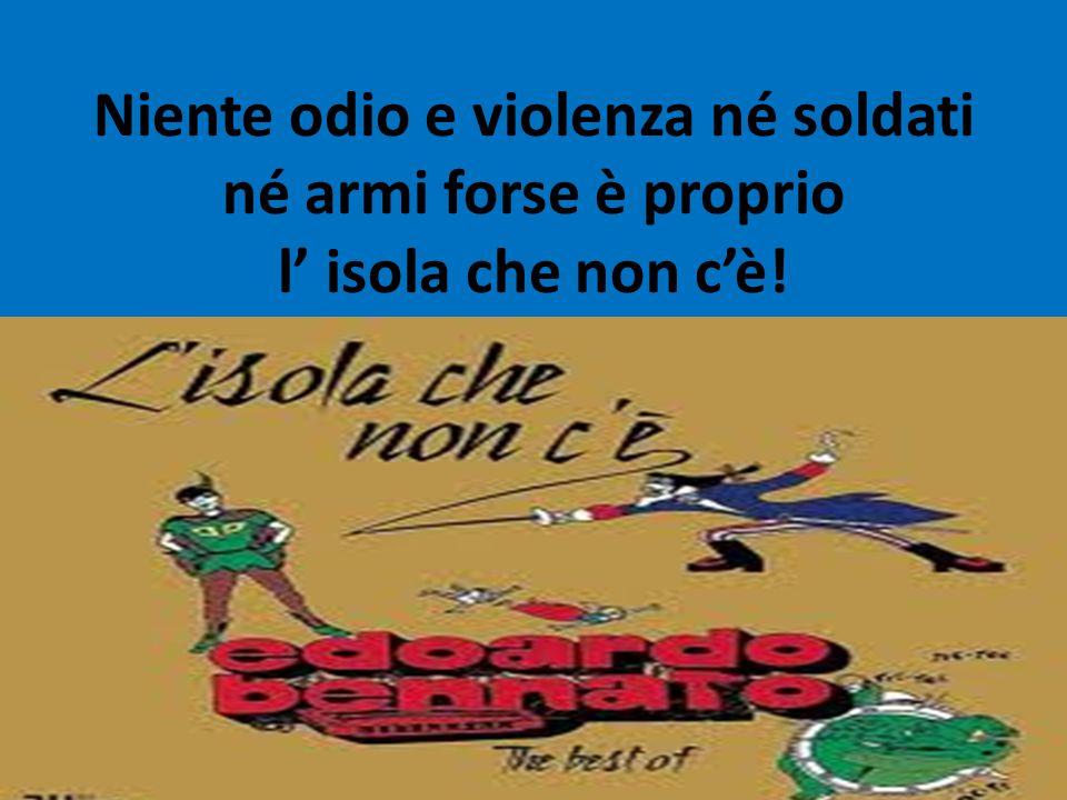 Niente odio e violenza né soldati né armi forse è proprio l' isola che non c'è!