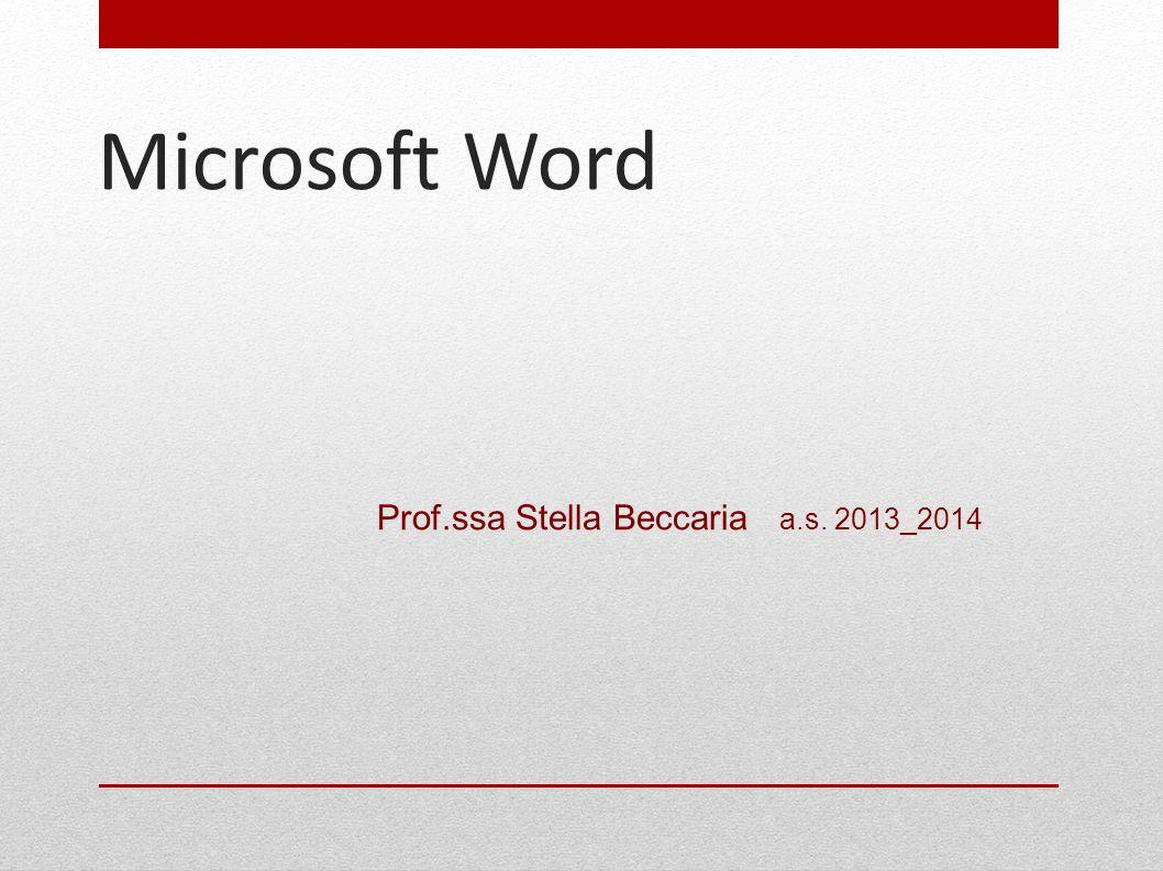 Microsoft Word Prof.ssa Stella Beccaria a.s. 2013_2014