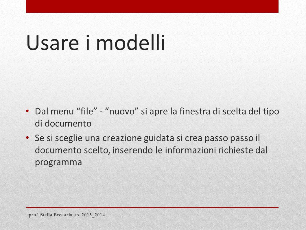 """Usare i modelli Dal menu """"file"""" - """"nuovo"""" si apre la finestra di scelta del tipo di documento Se si sceglie una creazione guidata si crea passo passo"""