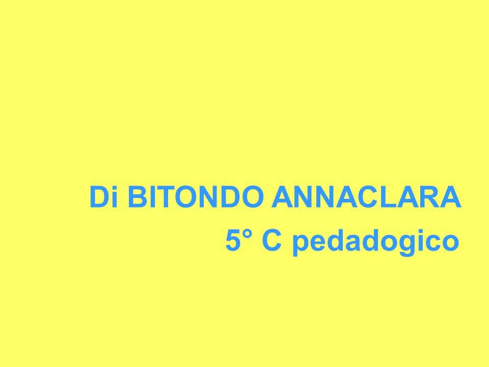 Di BITONDO ANNACLARA 5° C pedadogico