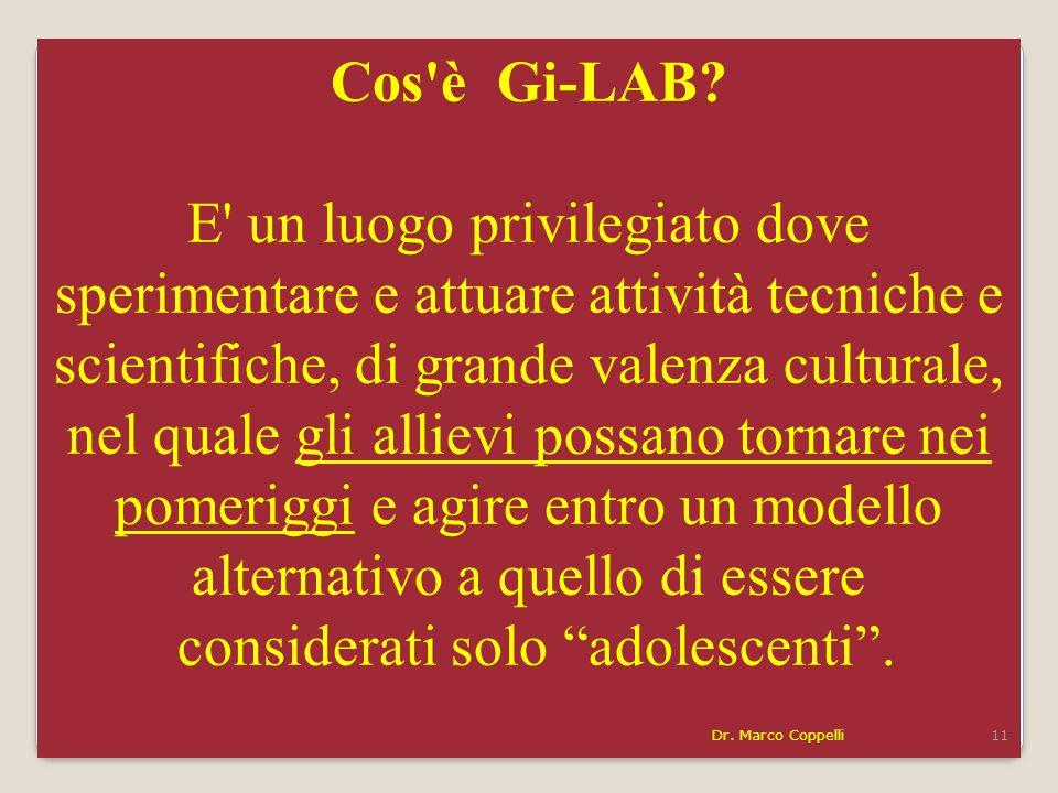 Cos'è Gi-LAB? E' un luogo privilegiato dove sperimentare e attuare attività tecniche e scientifiche, di grande valenza culturale, nel quale gli alliev