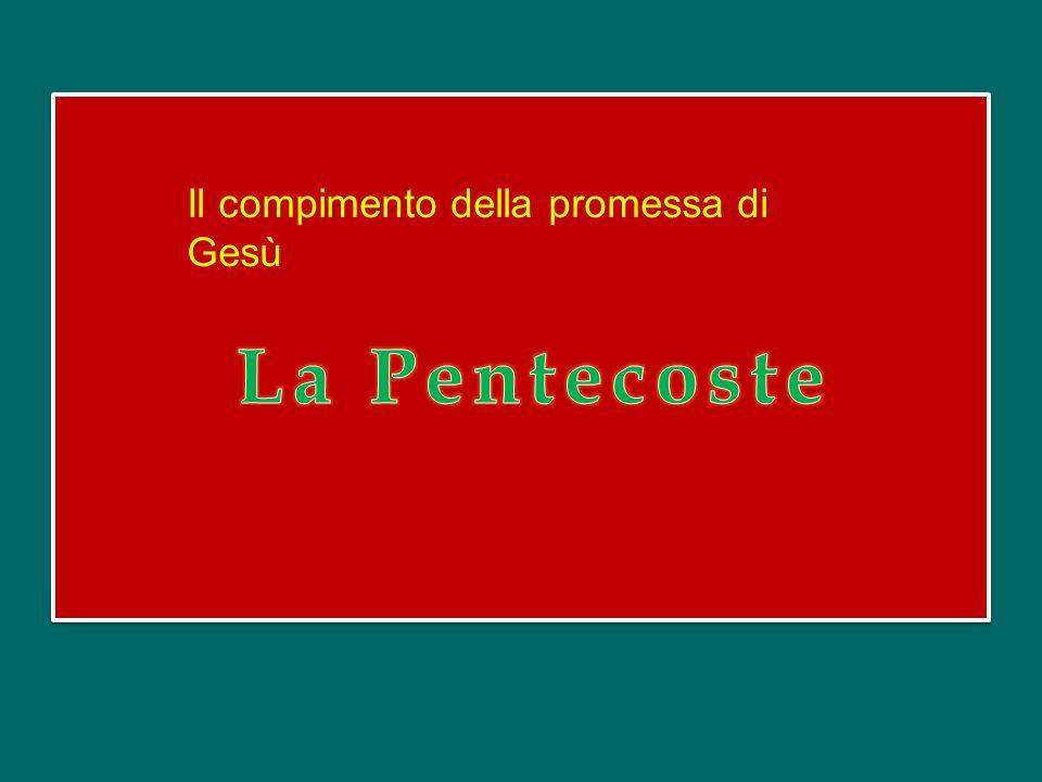 Il compimento della promessa di Gesù