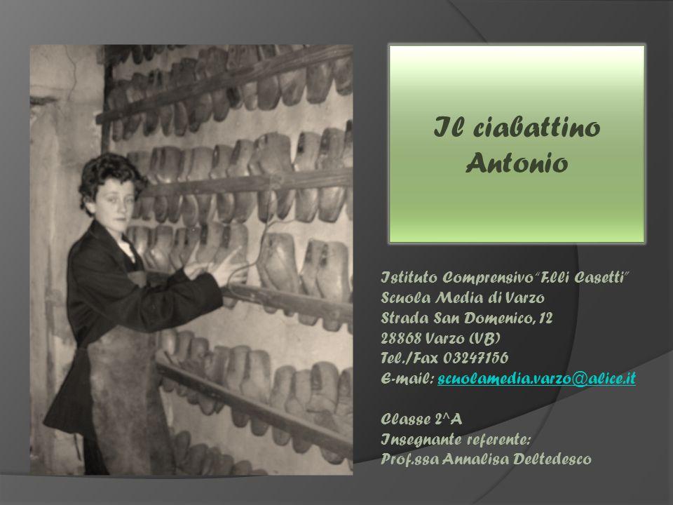 """Il ciabattino Antonio Istituto Comprensivo """"F.lli Casetti"""" Scuola Media di Varzo Strada San Domenico, 12 28868 Varzo (VB) Tel./Fax 03247156 E-mail: sc"""