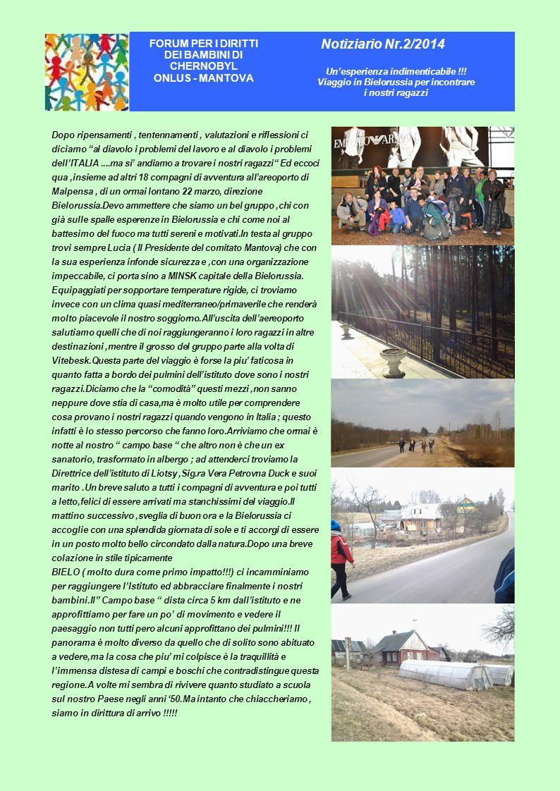 FORUM PER I DIRITTI DEI BAMBINI DI CHERNOBYL ONLUS - MANTOVA Notiziario Nr.2/2014 Un'esperienza indimenticabile !!.