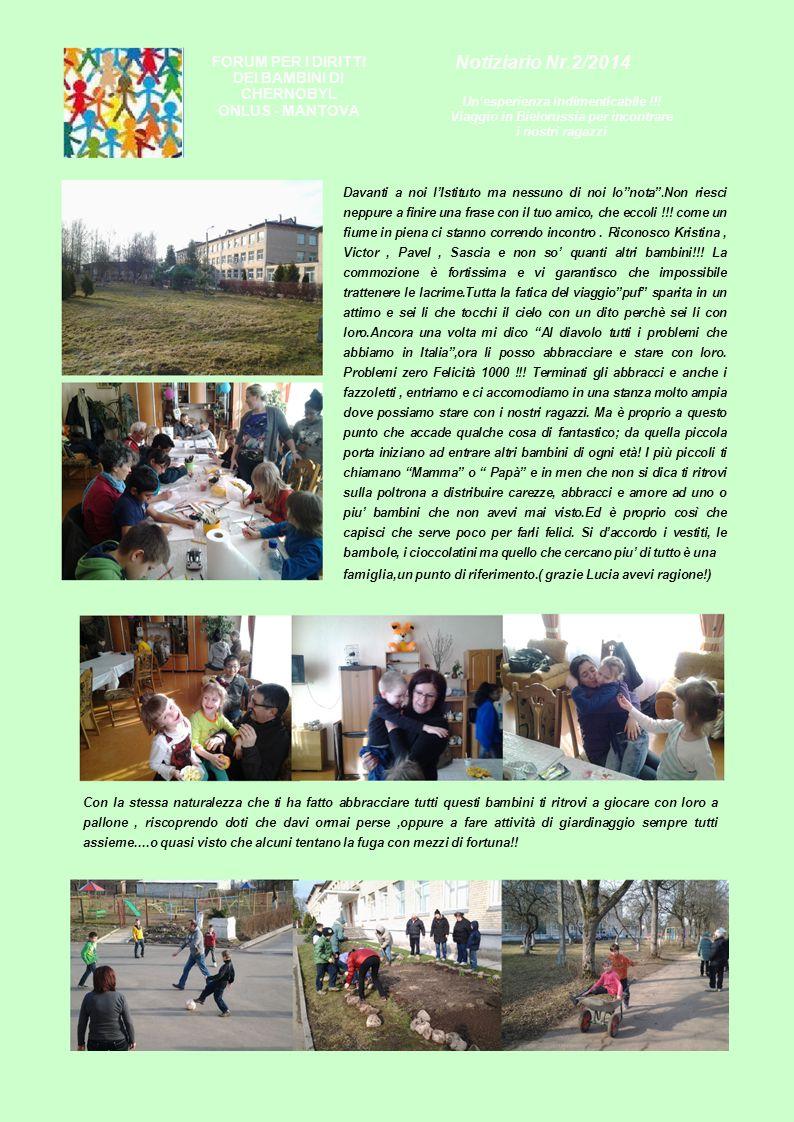 FORUM PER I DIRITTI DEI BAMBINI DI CHERNOBYL ONLUS - MANTOVA Notiziario Nr.2/2014 Un'esperienza indimenticabile !!! Viaggio in Bielorussia per incontr