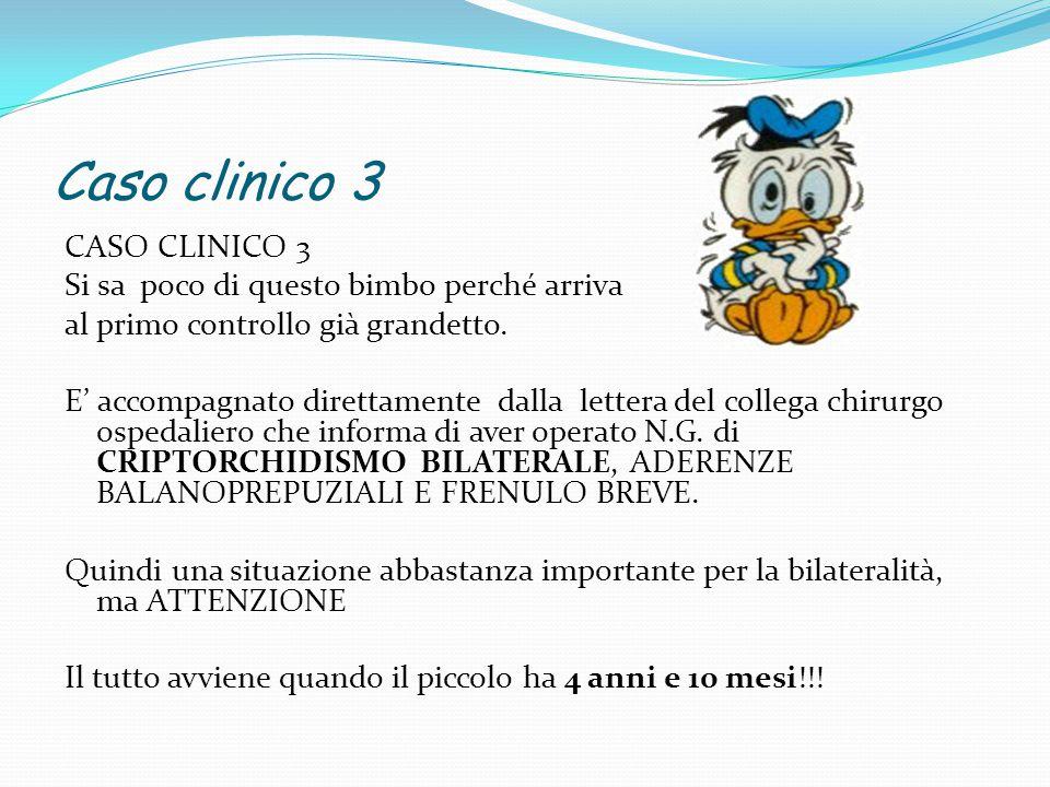 Caso clinico 3 CASO CLINICO 3 Si sa poco di questo bimbo perché arriva al primo controllo già grandetto. E' accompagnato direttamente dalla lettera de
