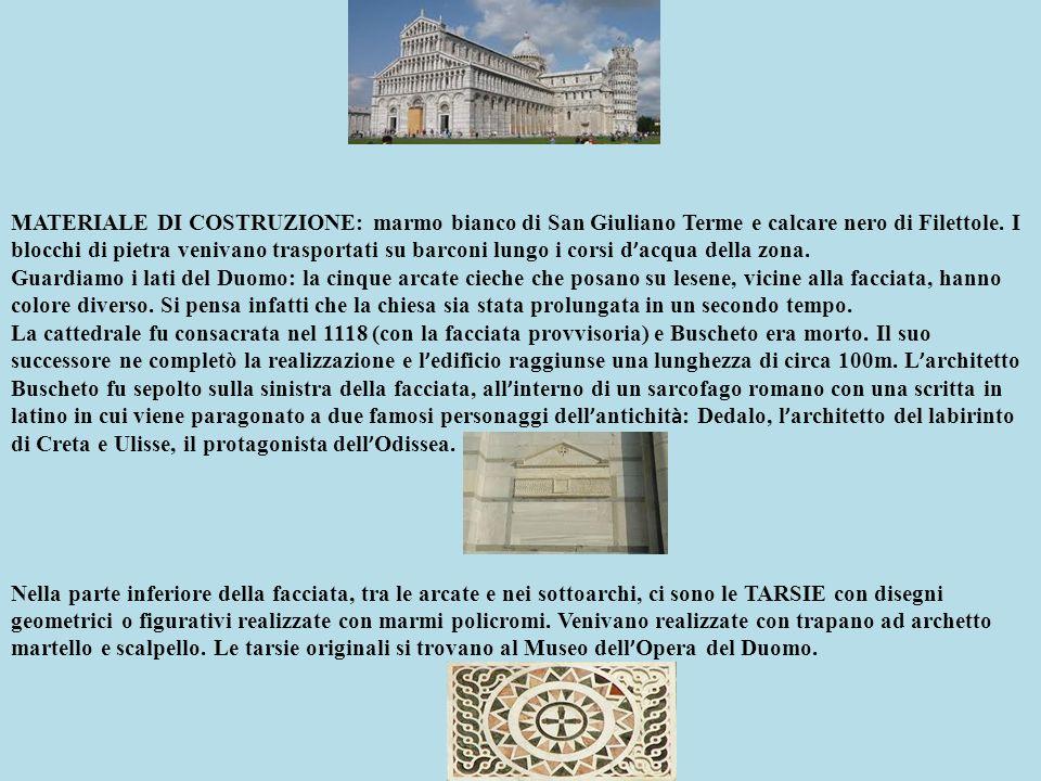MATERIALE DI COSTRUZIONE: marmo bianco di San Giuliano Terme e calcare nero di Filettole. I blocchi di pietra venivano trasportati su barconi lungo i
