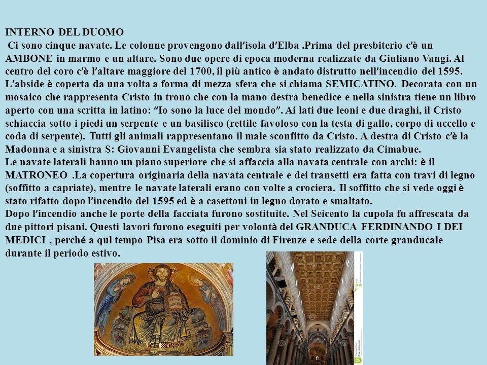 INTERNO DEL DUOMO Ci sono cinque navate. Le colonne provengono dall ' isola d ' Elba.Prima del presbiterio c 'è un AMBONE in marmo e un altare. Sono d