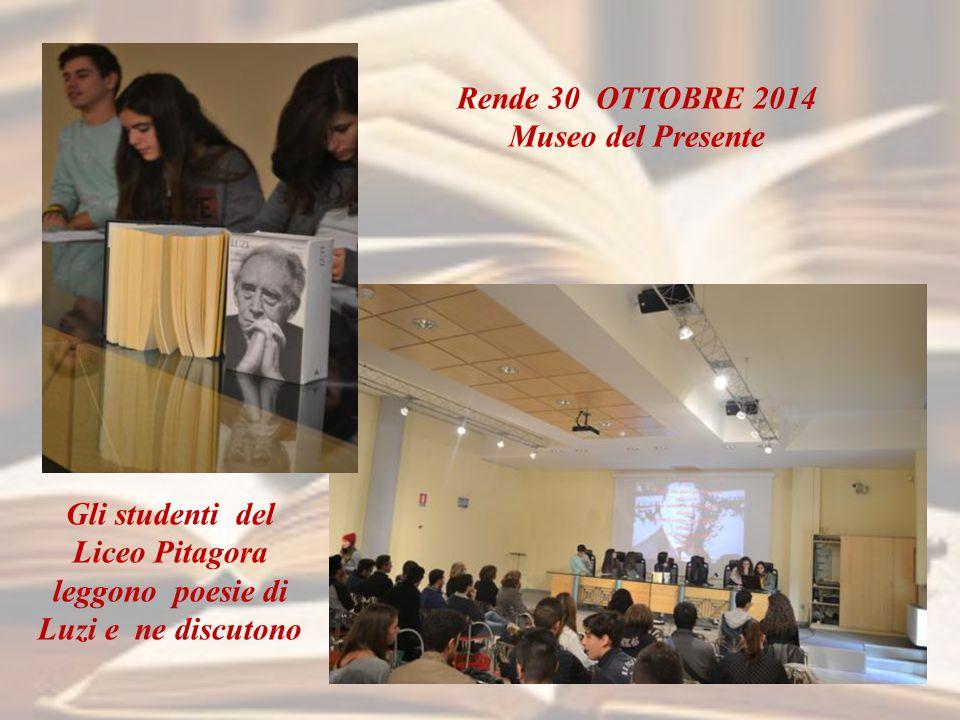 Rende 30 OTTOBRE 2014 Museo del Presente Gli studenti del Liceo Pitagora leggono poesie di Luzi e ne discutono