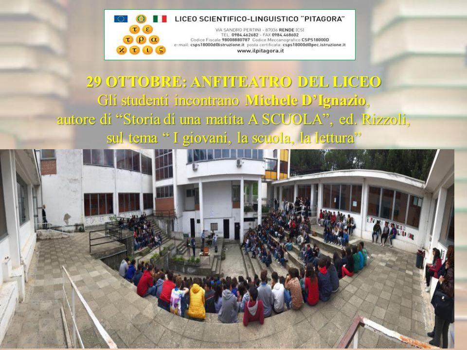 29 OTTOBRE: ANFITEATRO DEL LICEO Gli studenti incontrano Michele D'Ignazio, autore di Storia di una matita A SCUOLA , ed.
