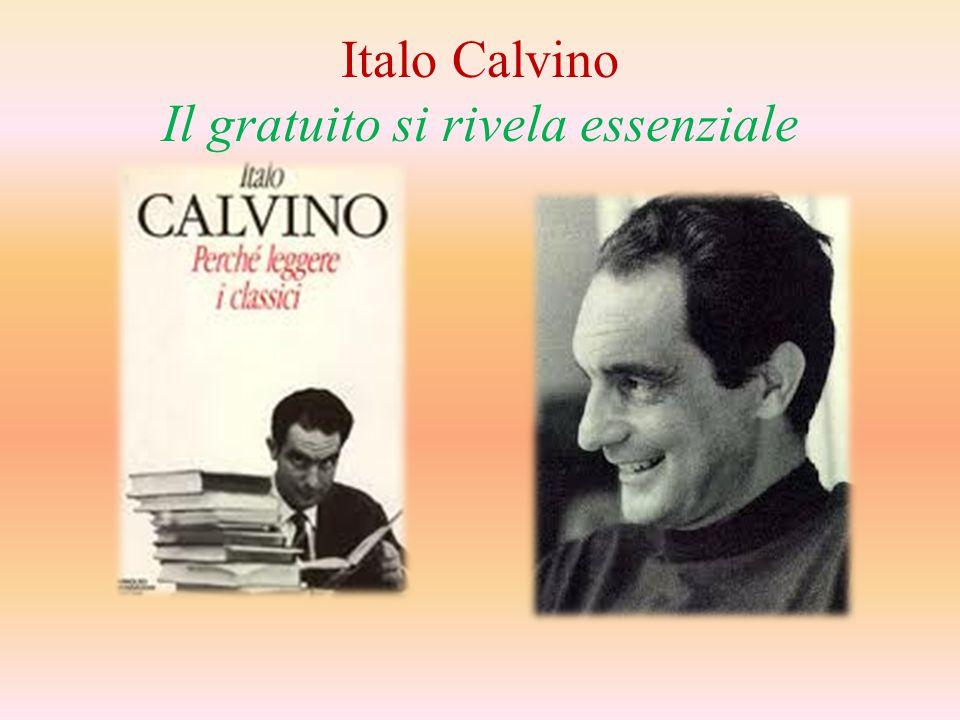 Italo Calvino Il gratuito si rivela essenziale