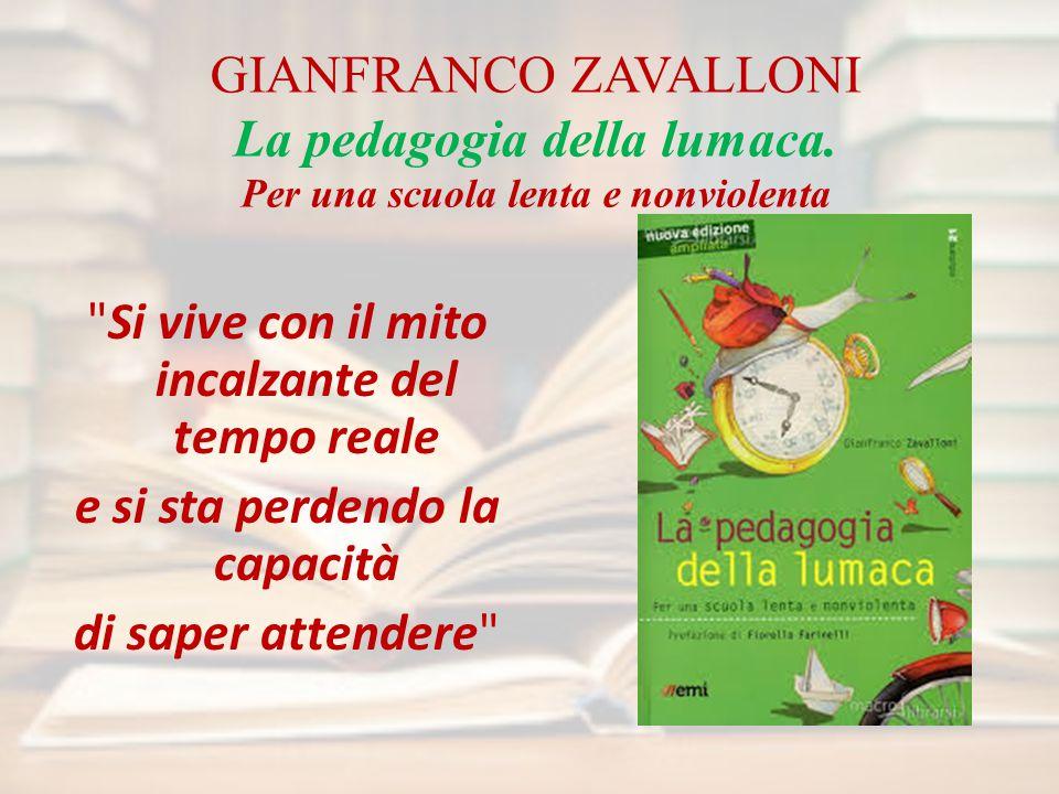 GIANFRANCO ZAVALLONI La pedagogia della lumaca.