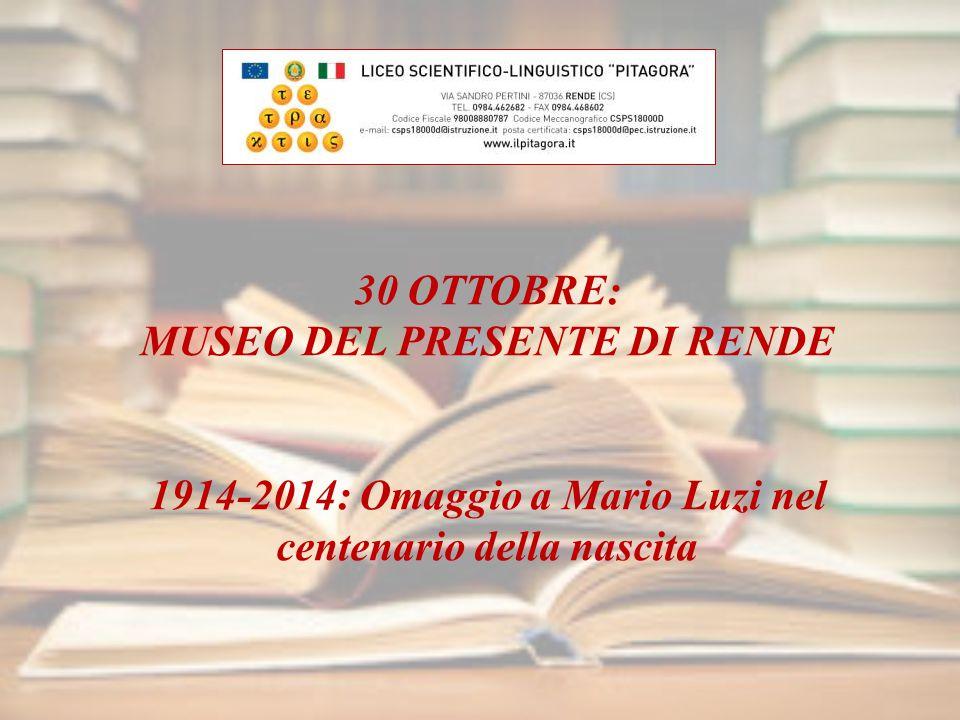 30 OTTOBRE: MUSEO DEL PRESENTE DI RENDE 1914-2014: Omaggio a Mario Luzi nel centenario della nascita