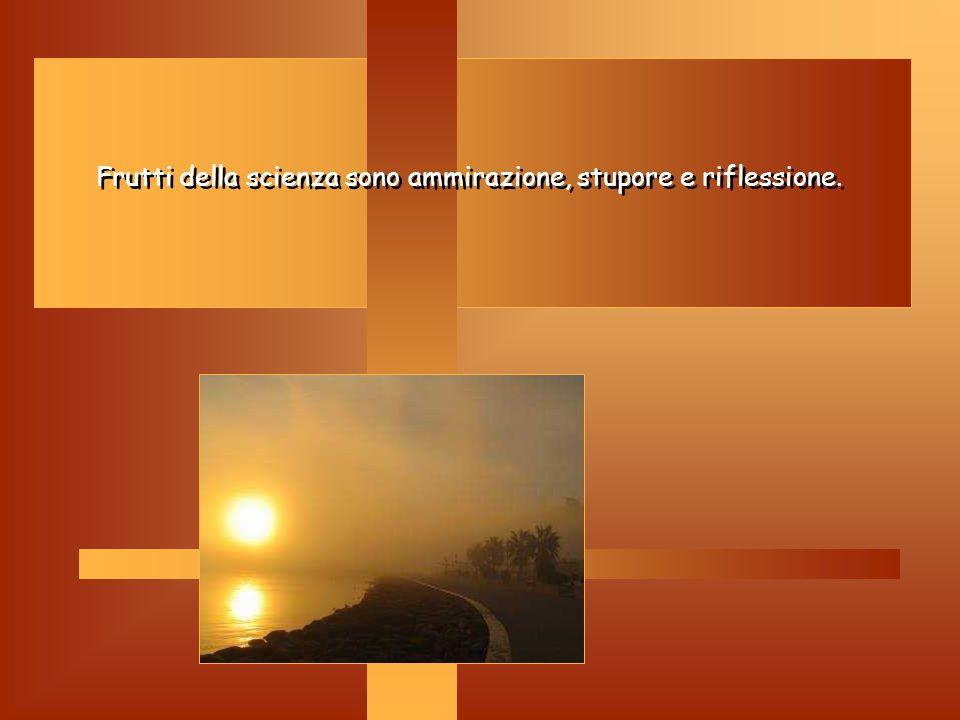 Scienza: Scienza: Dell'intelletto abbiamo detto che ci fa intuire le verità, la scienza ci da la capacità di vedere le cose come le vede Dio. Fa sì ch