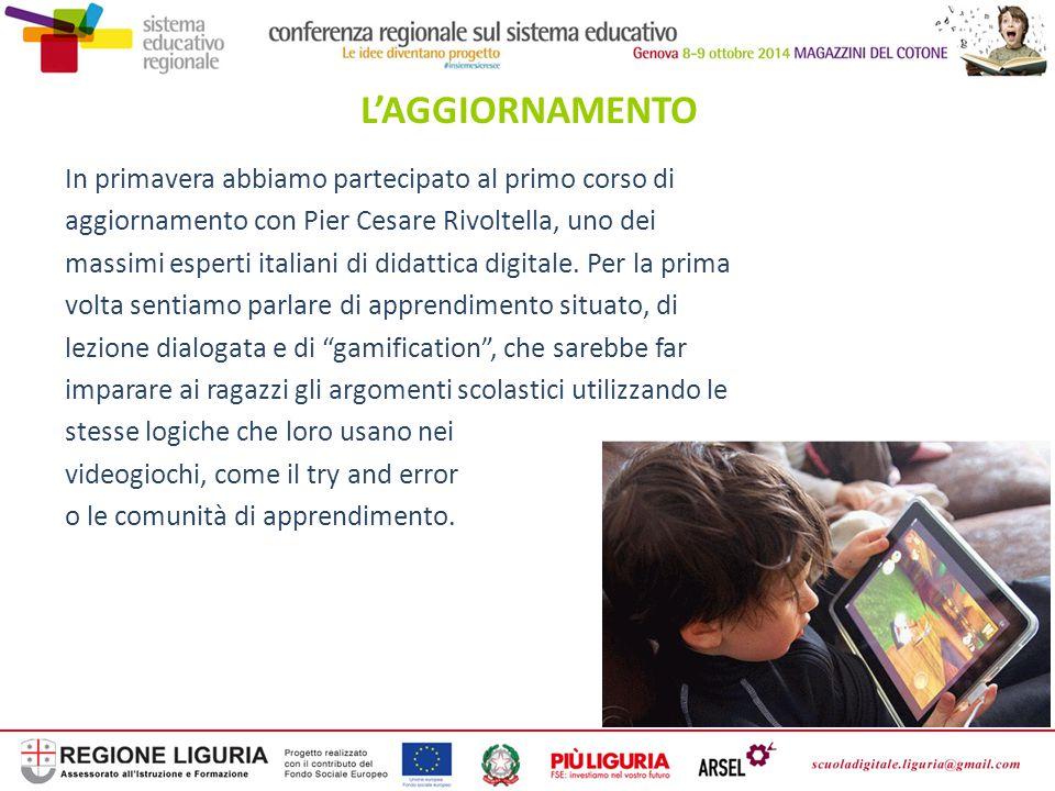 L'AGGIORNAMENTO In primavera abbiamo partecipato al primo corso di aggiornamento con Pier Cesare Rivoltella, uno dei massimi esperti italiani di didat