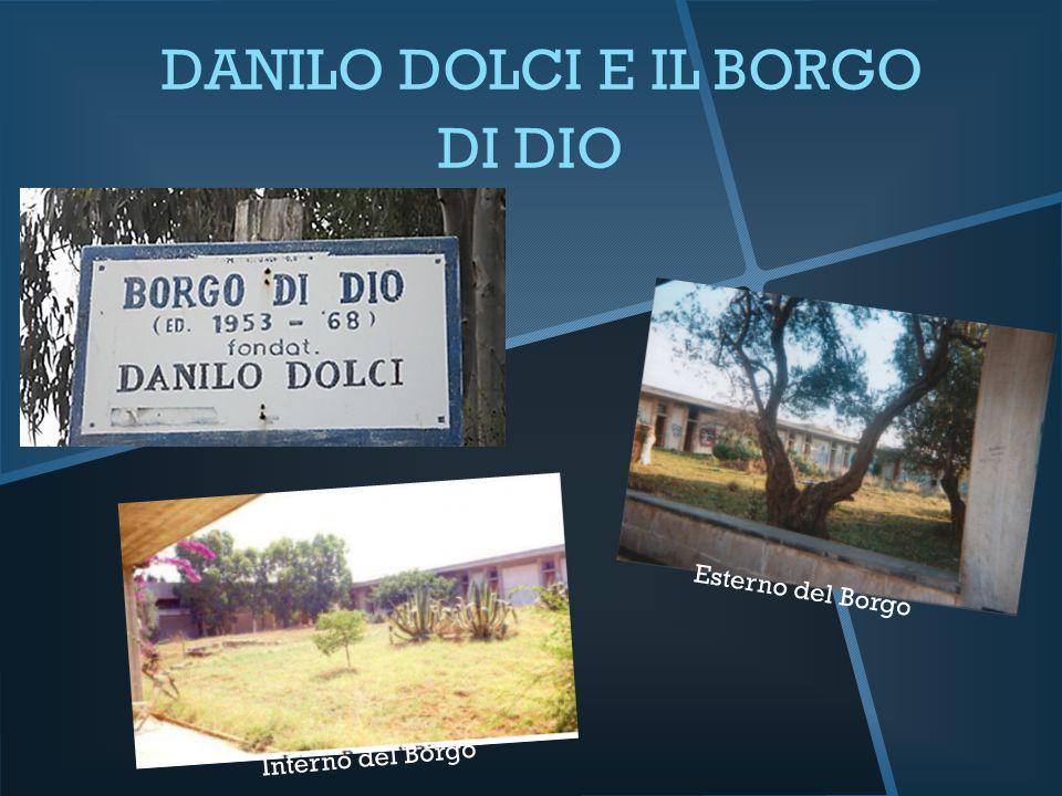 DANILO DOLCI E IL BORGO DI DIO Interno del Borgo Esterno del Borgo