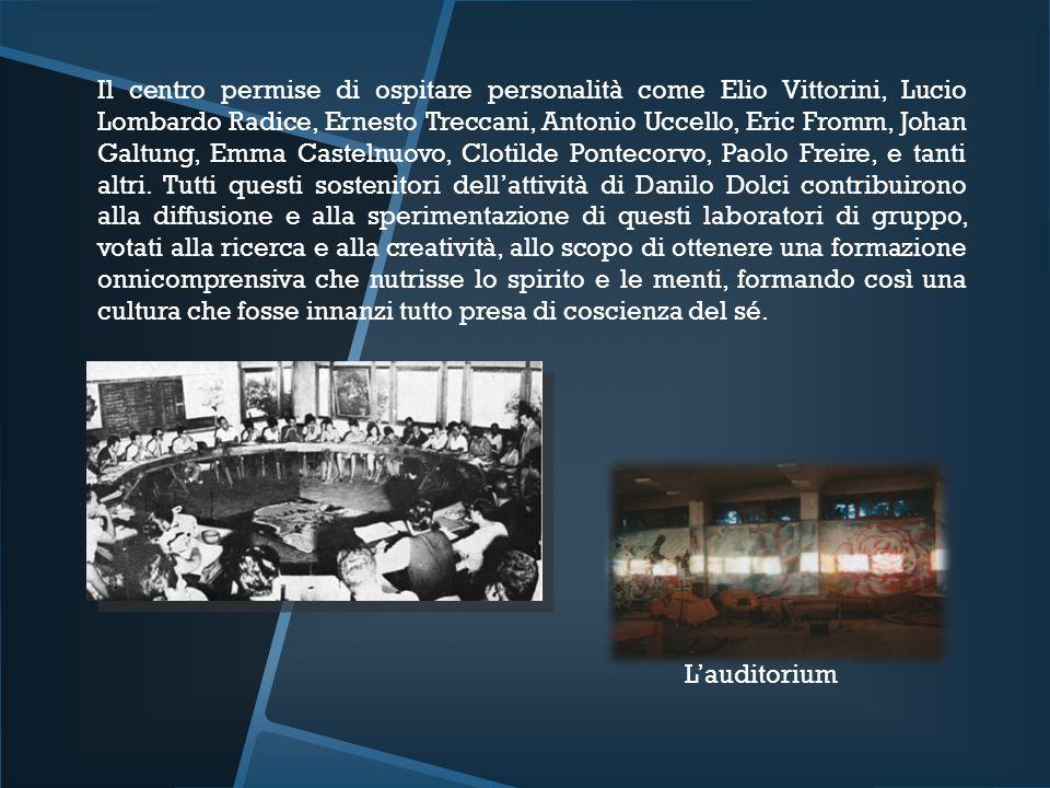 Il centro permise di ospitare personalità come Elio Vittorini, Lucio Lombardo Radice, Ernesto Treccani, Antonio Uccello, Eric Fromm, Johan Galtung, Em